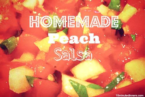 Homemade Peach Salsa @10minutedinners